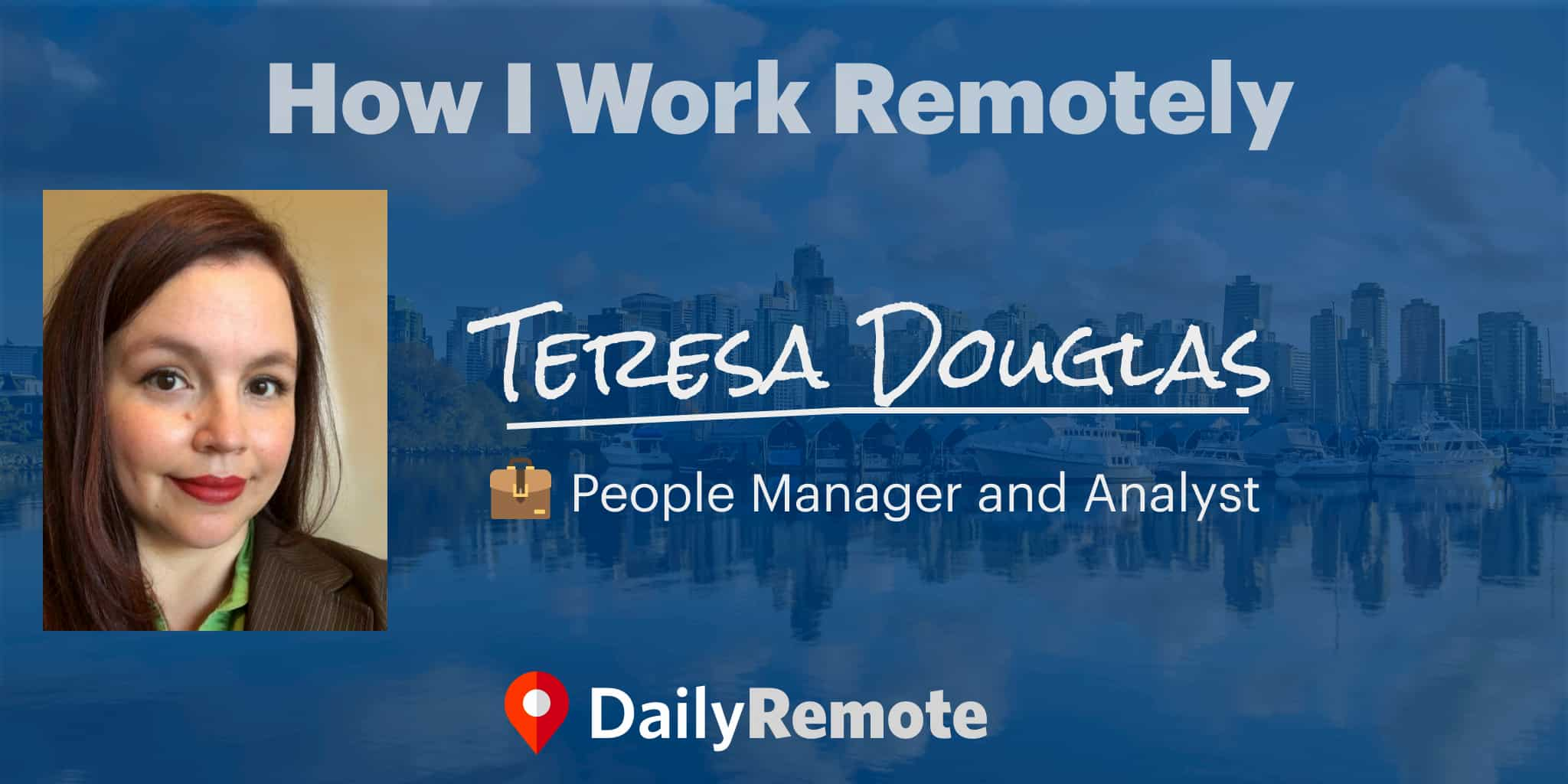 How I Work Remotely: Teresa Douglas