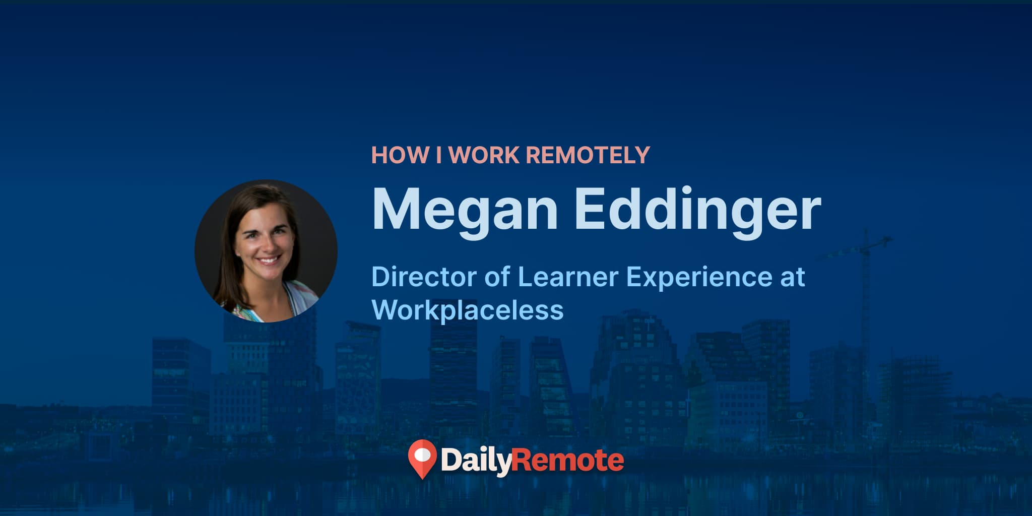 How I Work Remotely:  Megan Eddinger