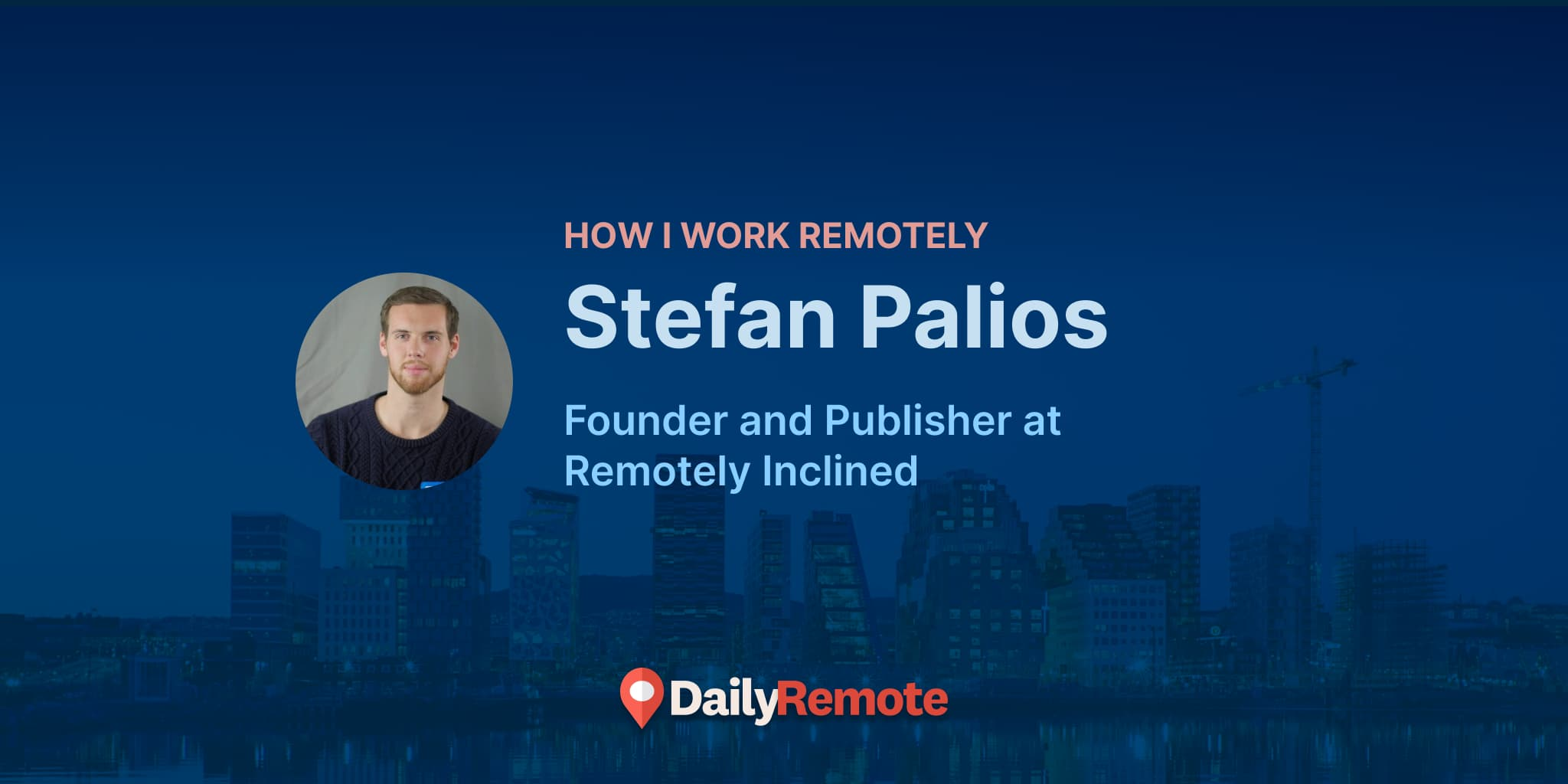 How I Work Remotely: Stefan Palios