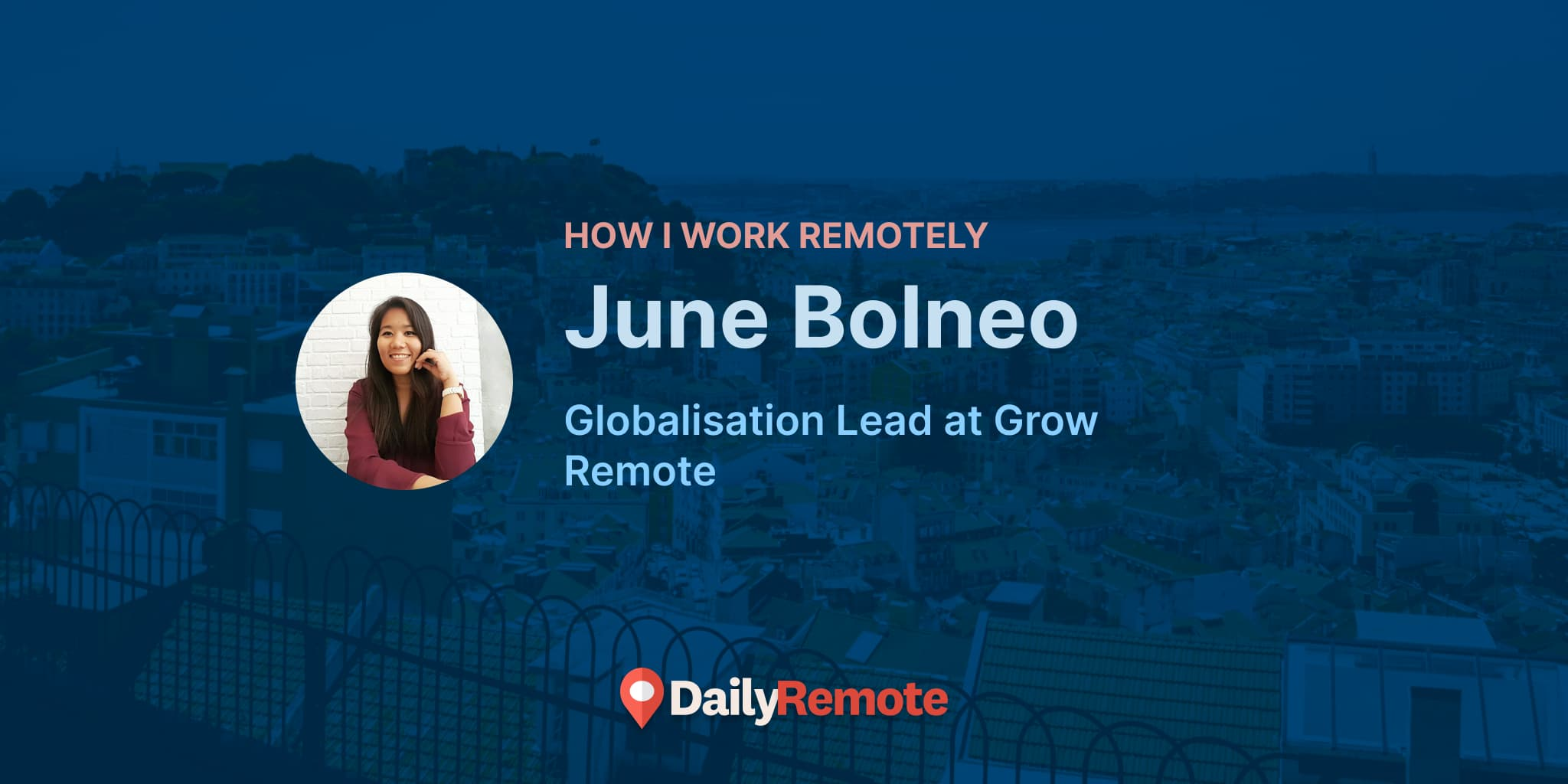 How I Work Remotely: June Bolneo