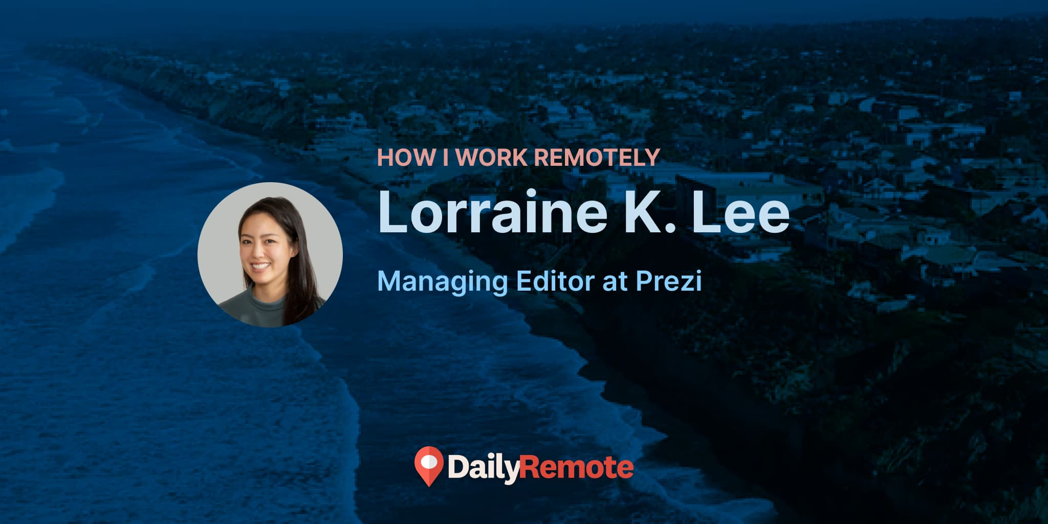 How I Work Remotely: Lorraine K. Lee