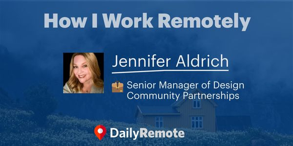 How I Work Remotely: Jennifer Aldrich