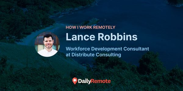 How I Work Remotely: Lance Robbins
